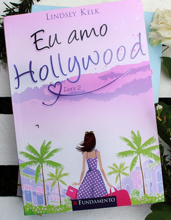 Eu Amo Hollywood – Lindsey Kelk