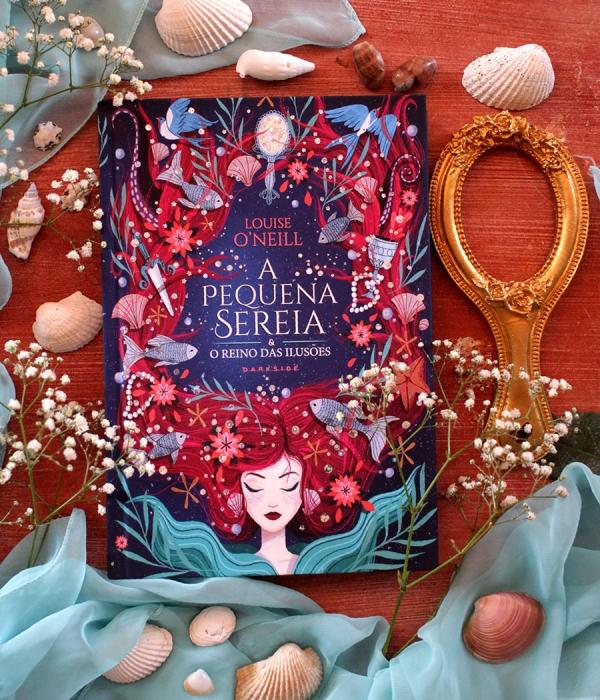 A Pequena Sereia e o Reino das Ilusões – Louise O'Neill